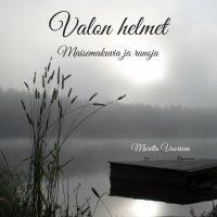 Valon helmet - runokirja Maritta Vuorinen